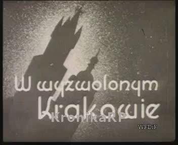 W wyzwolonym Krakowie