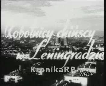 Z całego świata. Robotnicy chińscy w Leningradzie
