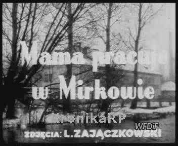 Mama pracuje w Mirkowie